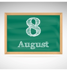 August 8 inscription in chalk on a blackboard vector