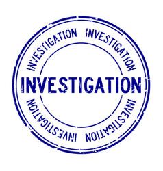Grunge blue investigation word round rubber seal vector