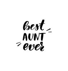Best aunt ever vector