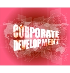 corporate development words on digital screen with vector image