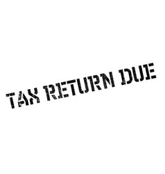 tax return due rubber stamp vector image