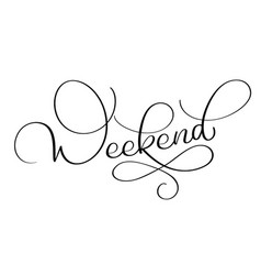 weekend text on white background hand drawn vector image