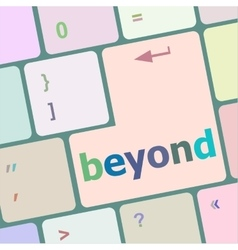 beyond button on keyboard key with soft focus vector image vector image