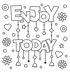 Enjoy today coloring page vector