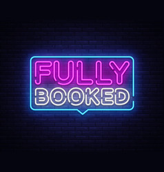 Fully booked neon text fully booked neon vector