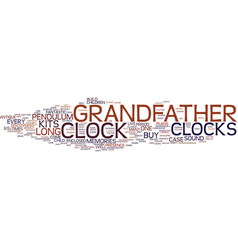 Grandfather clocks recapture the magic build your vector