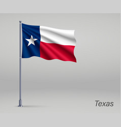 waving flag texas - state united states on vector image
