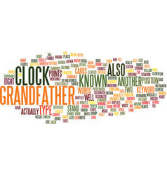 Grandfathers clock text background word cloud vector