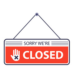 sorry closed a sign is hanging on door vector image