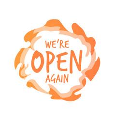 We are open again sticker coronavirus quarantine vector