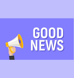 good news announce megaphone hand holding cartoon vector image