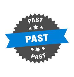 Past sign past blue-black circular band label vector