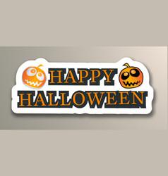 happy halloween with pumpkins sticker vector image