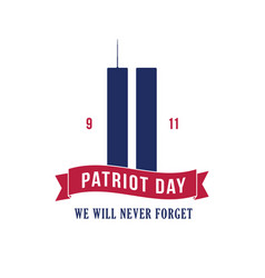 Patriot day september 11 2001 design template vector