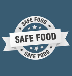safe food ribbon safe food round white sign safe vector image