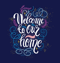 hand lettering typography poster welcome to our vector image