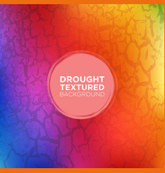 Rainbow grunge background with drought texture vector