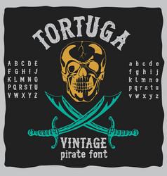 tortuga vintage pirate font poster vector image