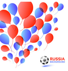 balloons background russia 2018 flag soccer vector image