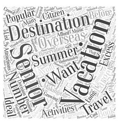 Popular Summer Vacation Destinations for Seniors vector image vector image