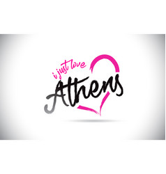athens i just love word text with handwritten vector image