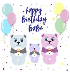 Bear congratulate baby happy birthday baby vector