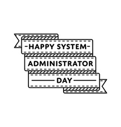 Happy system administrator day greeting emblem vector