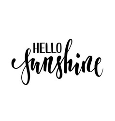 hello sunshine hand drawn calligraphy and brush vector image