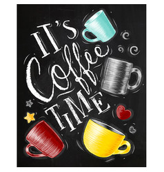 Poster coffee time chalk vector