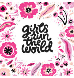 Girls run the world hand drawn lettering vector