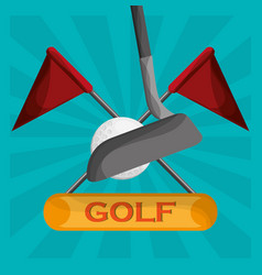 Golf clubs ball and flag emblem vector