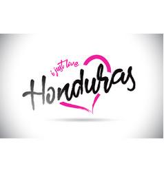 honduras i just love word text with handwritten vector image