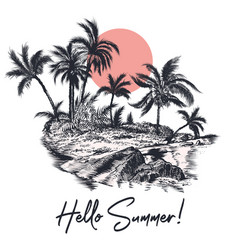 fashion palm scene for apparel hello summer poster vector image