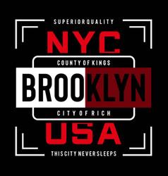 new york brooklyn typography design tee shirt vector image