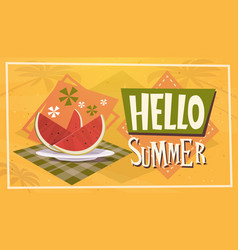 hello summer time watermelon vacation sea travel vector image vector image