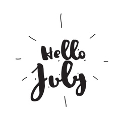 Hello July Hand drawn design calligraphy vector image