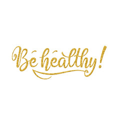 Be healthy phrase hand drawn lettering decorated vector