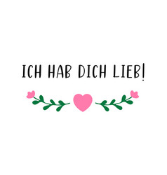 Hand sketched ich hab dich lieb german quote vector
