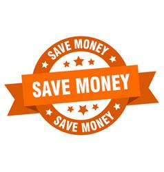 save money ribbon save money round orange sign vector image