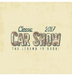 Vintage car show typography label design vector image vector image