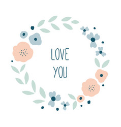 love you round floral wreath vector image