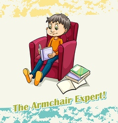 Old saying armchair expert vector