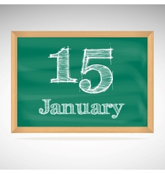 January 15 inscription in chalk on a blackboard vector