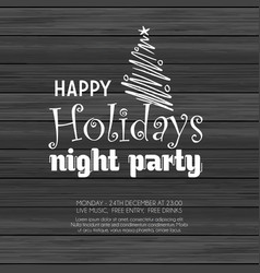 happy holiday night party wood background vector image