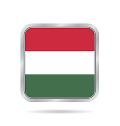 Flag of hungary shiny metallic gray square button vector
