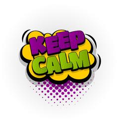 Keep calm comic book text pop art vector