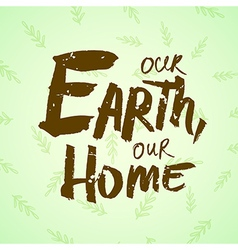 Lettering Earth Day vector image