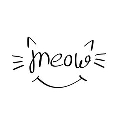 Meow lettering with cat whiskers ears and smile vector