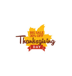 thanksgiving day big sale 30 off typography with vector image
