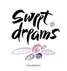 Sweet dreams card Hand drawn lettering art vector image vector image
